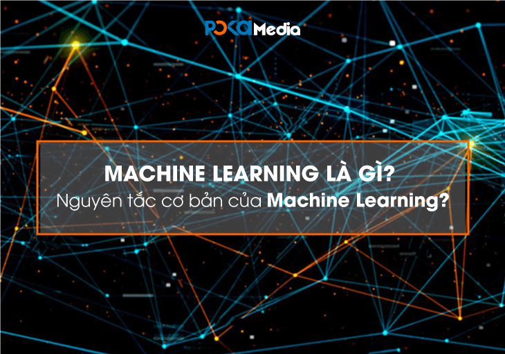 machine-learning-la-gi-nguyen-tac-co-ban-cua-machine-learning
