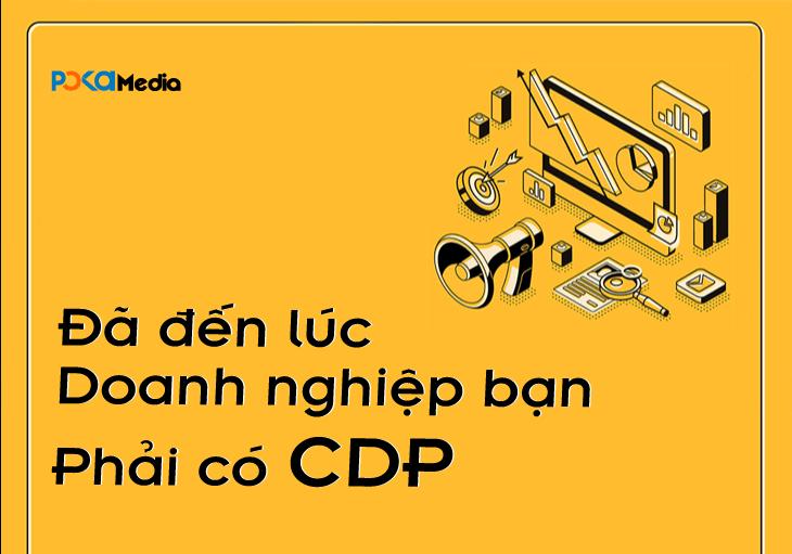 da-den-luc-doanh-nghiep-ban-phai-co-cdp-nen-tang-du-lieu-khach-hang