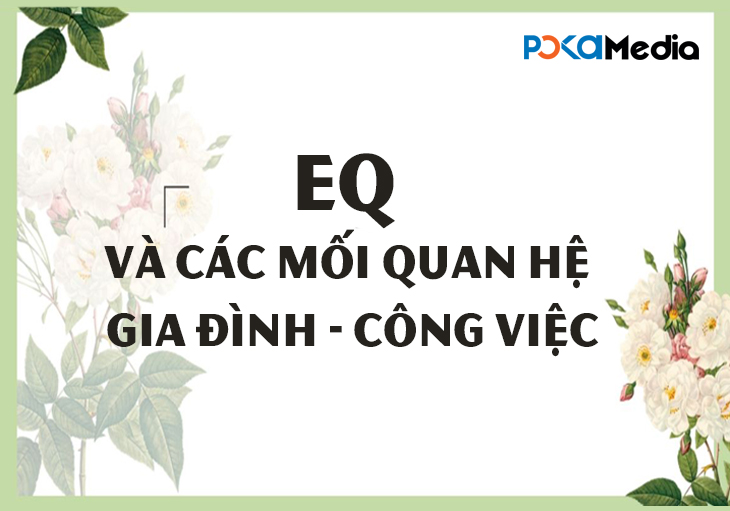 friday-talk-eq-va-cac-moi-quan-he-gia-dinh-cong-viec1