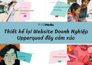 CASE-STUDY-thiet-ke-lai-website-doanh-nghiep-upperquad-day-cam-xuc (1)_result