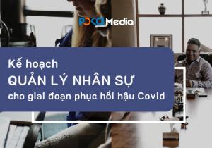ke-hoach-quan-ly-nhan-su-cho-giai-doan-phuc-hoi-hau-covid