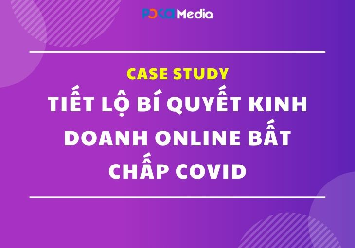 case-study-tiet-lo-bi-quyet-kinh-doanh-online-bat-chap-covid_result