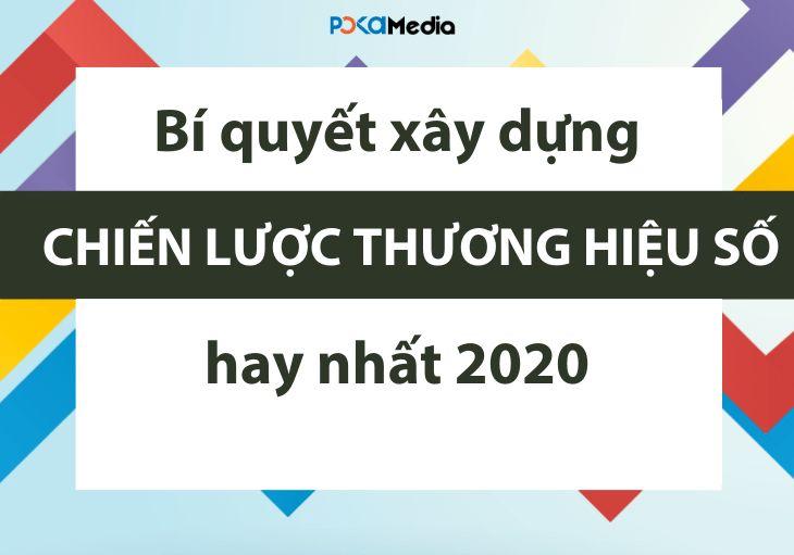 Bí quyết xây dựng chiến lược thương hiệu số hay nhất 2020 1
