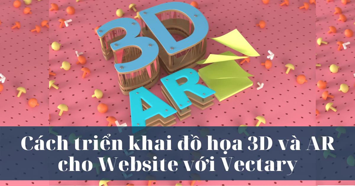 cach-trien-khai-do-hoa-3d-va-ar-cho-website-voi-vectary