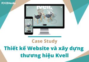 case-study-thiet-ke-website-va-xay-dung-thuong-hieu-kvell-ft (1) (1)