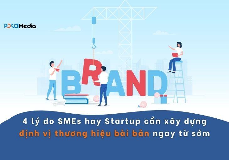 4-ly-do-vi-sao-doanh-nghiep-smes-hay-startup-can-tap-trung-xay-dung-dinh-vi-thuong-hieu-bai-ban-ngay-tu-som(1)